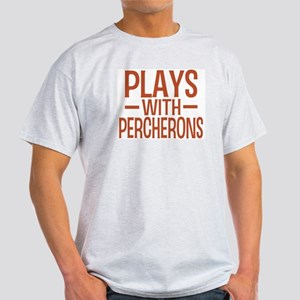 PLAYS Percherons Light T-Shirt
