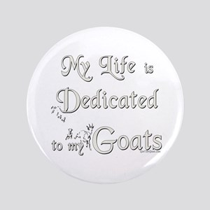 """Dedicated to Goats 3.5"""" Button"""