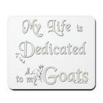 Dedicated to Goats Mousepad