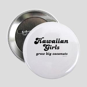 Hawaiian girls grow big coconuts ~ Button