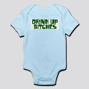 Drink up Bitches Infant Bodysuit