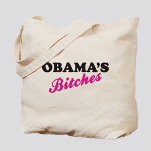 OBAMAS BITCHES Tote Bag