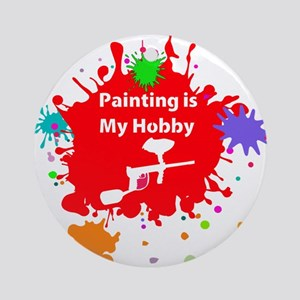 Painting is my hobby paintball Round Ornament