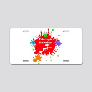 Painting is my hobby paintb Aluminum License Plate