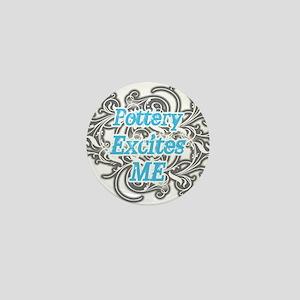 Pottery Excites Me Mini Button
