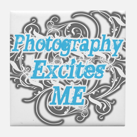 Photography excites me Tile Coaster