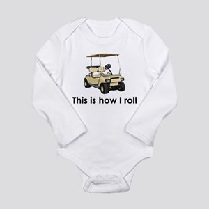 this is how i roll Infant Bodysuit Body Suit