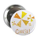 """Cheese! 2.25"""" Button"""