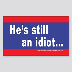 He's still an idiot... Sticker