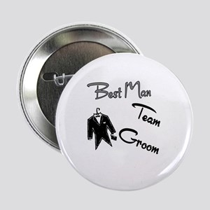 "Best Man Team Groom Buttons 2.25"" Button"