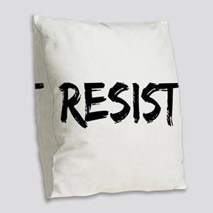 Resist In Black Text Burlap Throw Pillow