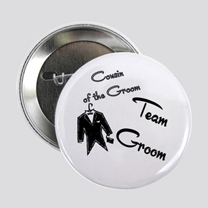 "Cousin of the Groom Buttons 2.25"" Button"