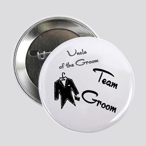 "Uncle of the Groom Buttons 2.25"" Button"