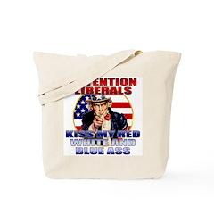 Kiss My Ass Liberals T-shirts Tote Bag