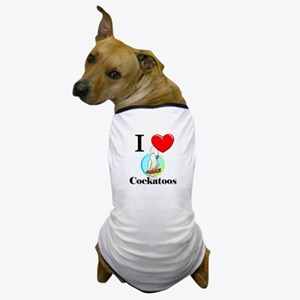 I Love Cockatoos Dog T-Shirt