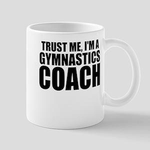 Trust Me, I'm A Gymnastics Coach Mugs