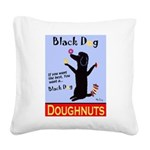 Black Dog Doughnuts Square Canvas Pillow