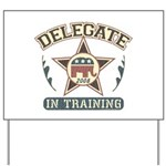 Delegate in Training Yard Sign