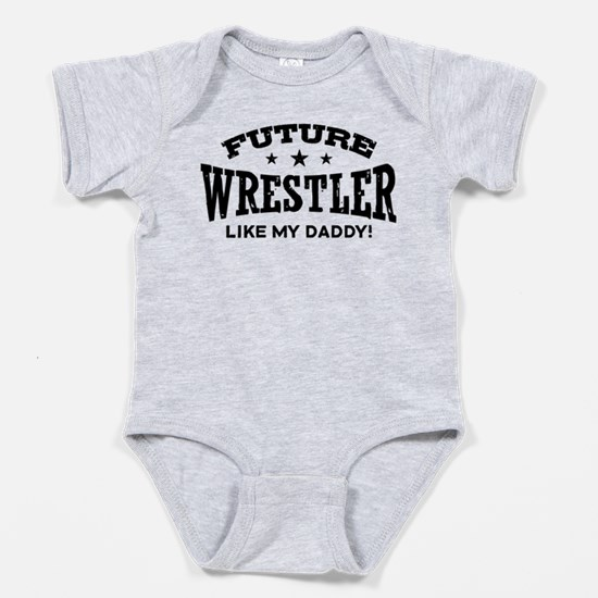 Future Wrestler Like My Daddy Body Suit