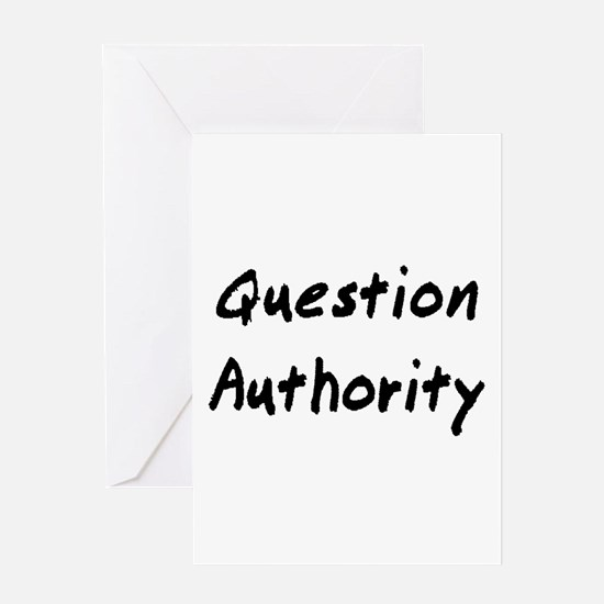 Question Authority Greeting Card