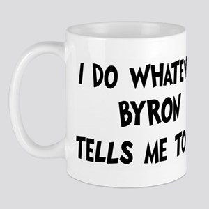 Whatever Byron says Mug