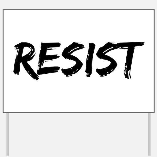 Resist In Black Text Yard Sign