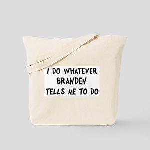 Whatever Branden says Tote Bag