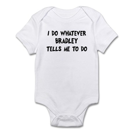 Whatever Bradley says Infant Bodysuit