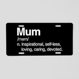 Mum Inspirational Aluminum License Plate
