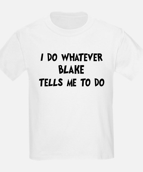 Whatever Blake says T-Shirt