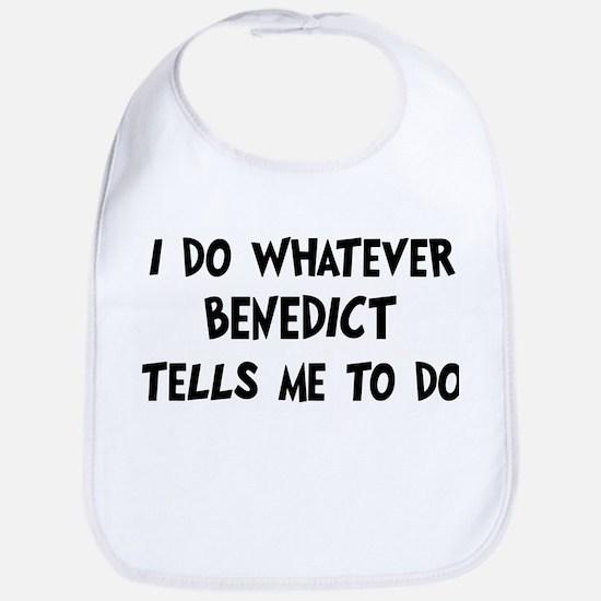 Whatever Benedict says Bib
