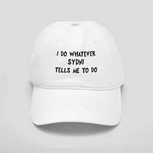 Whatever Sydni says Cap
