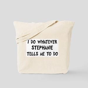Whatever Stephanie says Tote Bag