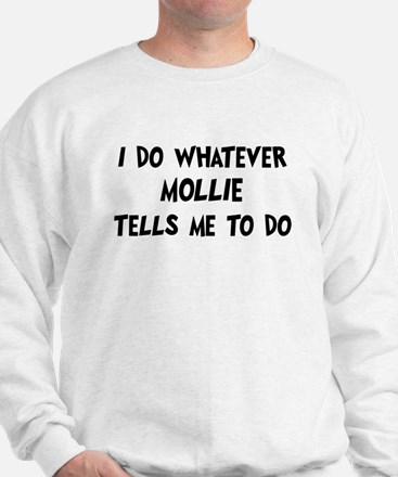 Whatever Mollie says Sweater