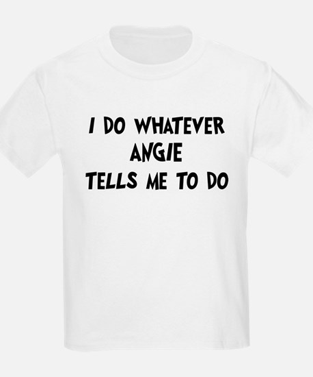 Whatever Angie says T-Shirt