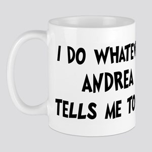 Whatever Andrea says Mug