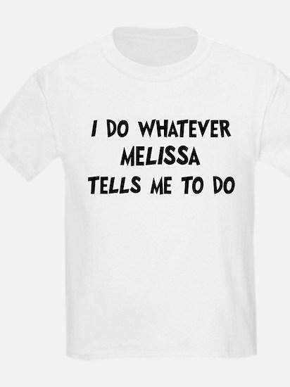 Whatever Melissa says T-Shirt