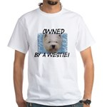 Owned by a Westie White T-Shirt