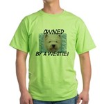 Owned by a Westie Green T-Shirt