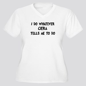 Whatever Ciera says Women's Plus Size V-Neck T-Shi