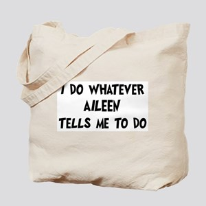 Whatever Aileen says Tote Bag