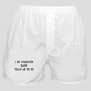 Whatever Sadie says Boxer Shorts