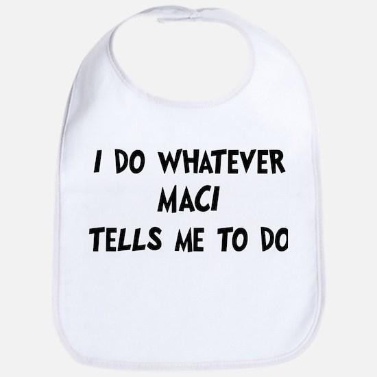 Whatever Maci says Bib
