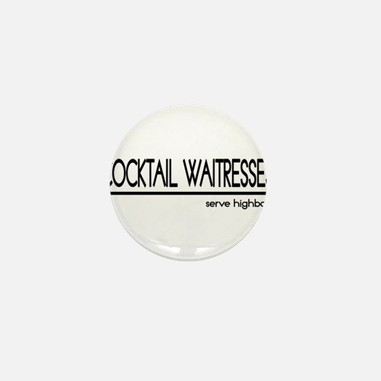 Cocktail Waitress Joke Mini Button