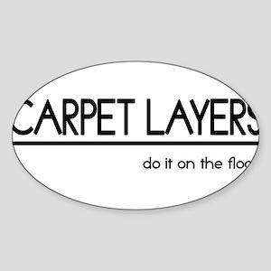 Carpet Layer Joke Oval Sticker