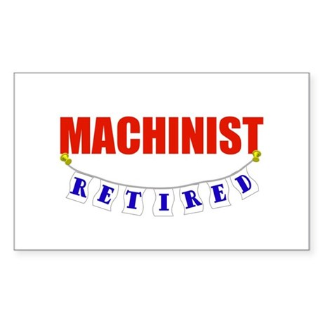 Retired Machinist Rectangle Sticker