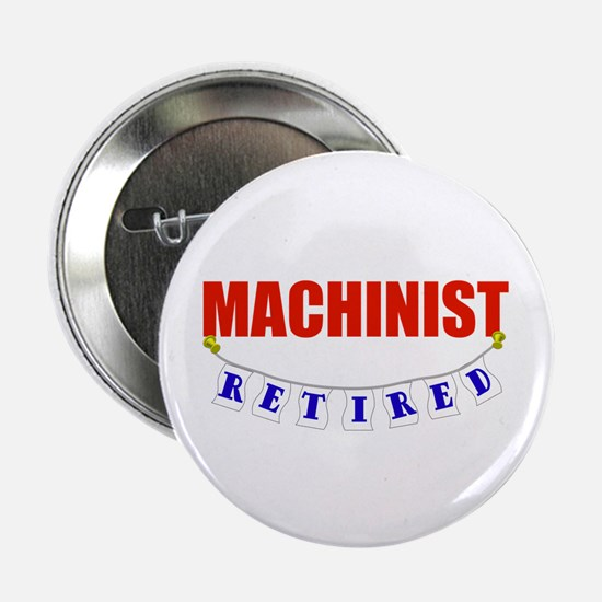 "Retired Machinist 2.25"" Button"