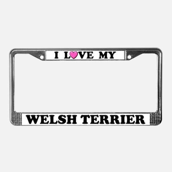 I Love My Welsh Terrier License Plate Frame