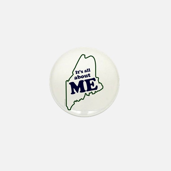 It's All About Maine Mini Button