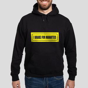 I brake for manatees. Sweatshirt